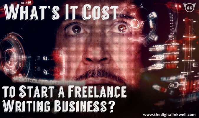 The Cost of Starting a Freelance Writing Business - Digital